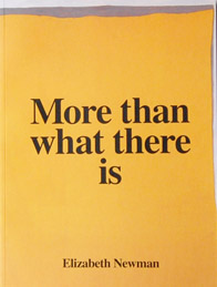 More than what there is, Elizabeth Newman<br /> <br />